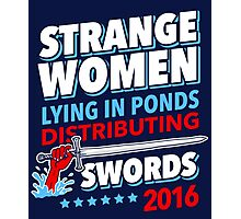 Strange Women Lying In Ponds Distributing Swords 2016 Photographic Print