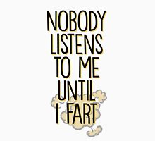 Nobody Listens To Me Funny Quote Unisex T-Shirt