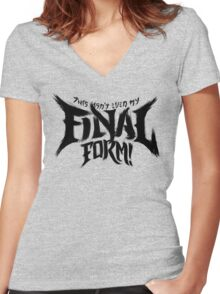 THIS ISN'T EVEN MY FINAL FORM! Women's Fitted V-Neck T-Shirt