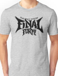 THIS ISN'T EVEN MY FINAL FORM! Unisex T-Shirt