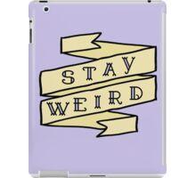 Stay Weird  iPad Case/Skin