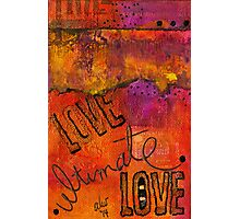Ultimate LOVE is a Just So Colorful Photographic Print