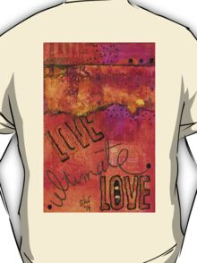 Ultimate LOVE is a Just So Colorful T-Shirt