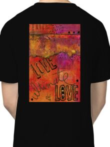 Ultimate LOVE is a Just So Colorful Classic T-Shirt