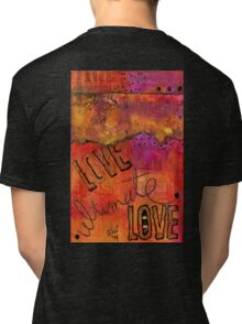 Ultimate LOVE is a Just So Colorful Tri-blend T-Shirt