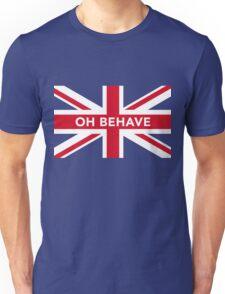 Oh Behave Unisex T-Shirt