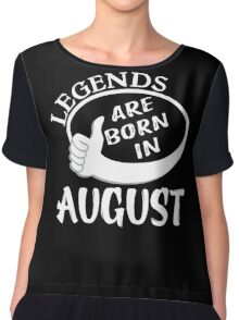 Legends Are Born In August Shirt Chiffon Top
