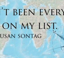I haven't been everywhere, but it's on my list. Sticker