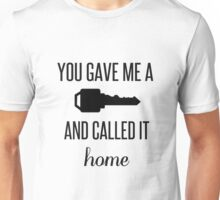 You Gave Me a Key and Called It Home Unisex T-Shirt