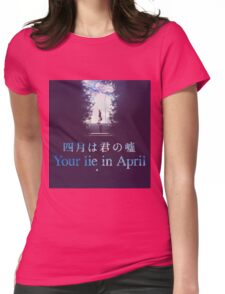 Your Lie In April Anime Design. Womens Fitted T-Shirt