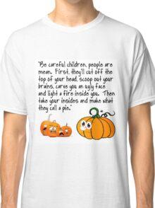 MEAN PEOPLE WHO MAKE JACK-O-LANTERNS Classic T-Shirt
