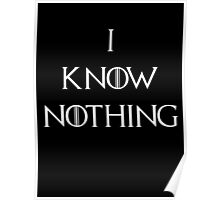 I Know Nothing Game of Thrones Poster