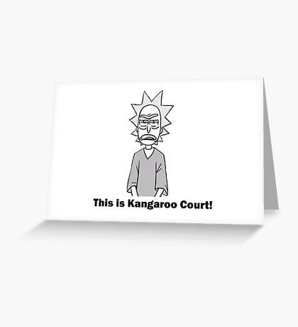 Rick and Morty-- Kangaroo Court Greeting Card
