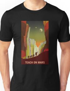 Nasa Mars Recruitment Poster - Teach on Mars Unisex T-Shirt