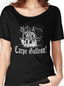 Carpe Galleon!  Pirate Ship Art Women's Relaxed Fit T-Shirt