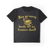 Keep Yer Hands Off Me Treasure Chest! Funny Pirate Graphic T-Shirt