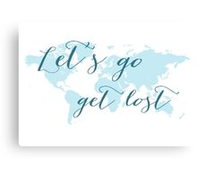 Let's go get lost world map Canvas Print