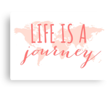 Life is a journey, world map Canvas Print