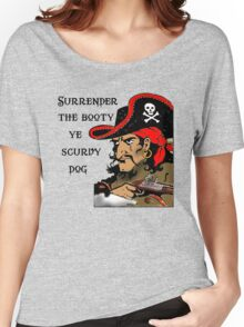 Surrender the Booty! Funny Pirate Women's Relaxed Fit T-Shirt
