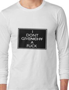 I Don't Give A Fuck (Givenchy) Long Sleeve T-Shirt