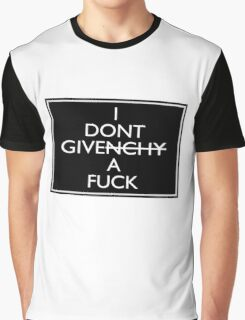 I Don't Give A Fuck (Givenchy) Graphic T-Shirt