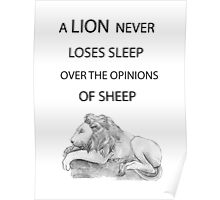 a lion never loses sleep over the opinions of sheep Poster