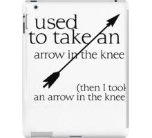 Arrow in the knee - 1 iPad Case/Skin