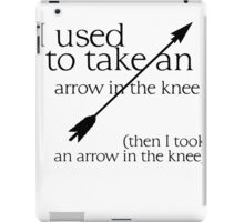 Arrow in the knee - 1 iPad Case/Skin