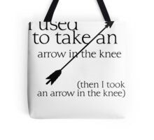 Arrow in the knee - 1 Tote Bag
