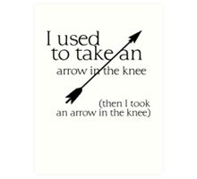 Arrow in the knee - 1 Art Print