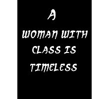 a woman with class is timeless Photographic Print