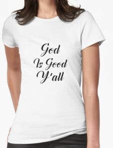 God Is Good, Y'all  Womens Fitted T-Shirt
