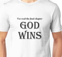 I've Read The Final Chapter God Wins Unisex T-Shirt