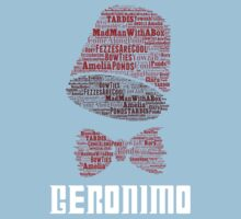 Geronimo - 11th Doctor's Quote - Doctor Who One Piece - Short Sleeve
