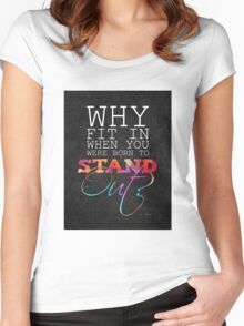 Why fit in when you were born to stand out? Women's Fitted Scoop T-Shirt