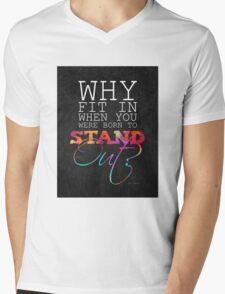 Why fit in when you were born to stand out? Mens V-Neck T-Shirt