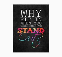Why fit in when you were born to stand out? Unisex T-Shirt