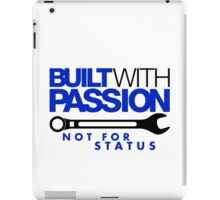 Built with passion Not for status (1) iPad Case/Skin