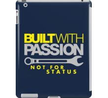 Built with passion Not for status (2) iPad Case/Skin
