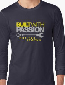Built with passion Not for status (2) Long Sleeve T-Shirt