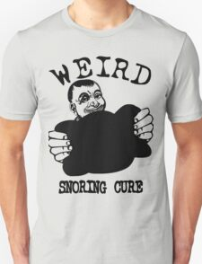Funny Advertising - Weird Snoring Cure Unisex T-Shirt