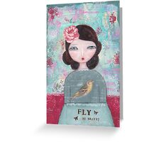 Fly - be brave Greeting Card