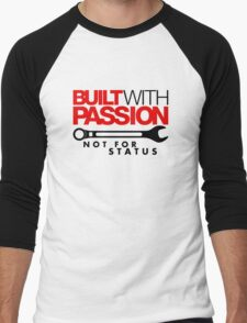 Built with passion Not for status (5) Men's Baseball ¾ T-Shirt