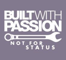 Built with passion Not for status (6) Kids Tee
