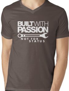 Built with passion Not for status (6) Mens V-Neck T-Shirt
