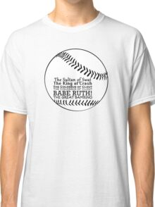 Babe Ruth and his nicknames Classic T-Shirt