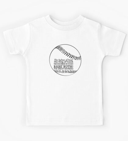 Babe Ruth and his nicknames Kids Tee
