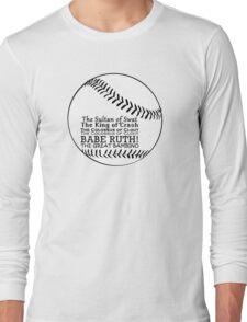 Babe Ruth and his nicknames Long Sleeve T-Shirt
