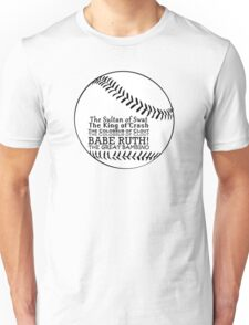 Babe Ruth and his nicknames Unisex T-Shirt