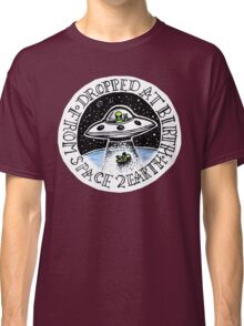 Dropped At Birth From Space To Earth Classic T-Shirt